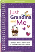 Just Grandma and Me: The Fill-In, Tear-Out, Fold-Up Book of Fun for Girls and Their Grandmas (Spiral bound)