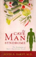 The Cave Man Syndrome: The Evolution of Mans Nutritional Needs (Paperback)