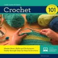 Crochet 101: Master Basic Skills and Techniques Easily through Step-by-Step Instruction (Spiral bound)