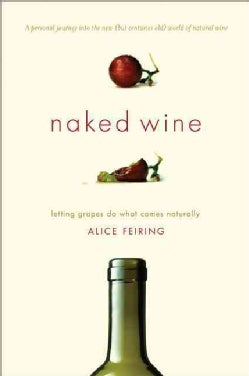Naked Wine: Letting Grapes Do What Comes Naturally (Hardcover)