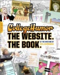 Collegehumor: The Website. The Book. (Paperback)