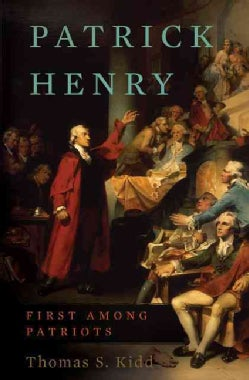 Patrick Henry: First Among Patriots (Hardcover)