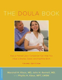 The Doula Book: How a Trained Labor Companion Can Help You Have a Shorter, Easier, and Healthier Birth (Paperback)