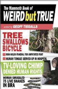 The Mammoth Book of Weird but True (Paperback)