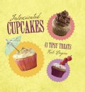 Intoxicated Cupcakes: 41 Tipsy Treats (Hardcover)