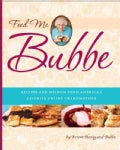 Feed Me Bubbe: Recipes and Wisdom from America's Favorite Online Grandmother (Paperback)