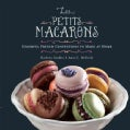 Les Petits Macarons: Colorful French Confections to Make at Home (Hardcover)