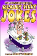 The Mammoth Book of Really Silly Jokes (Paperback)