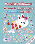 Where Is Strawberry Mermaid Moshi? (Paperback)