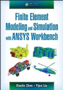 Finite Element Modeling and Simulation With Ansys Workbench (Hardcover)