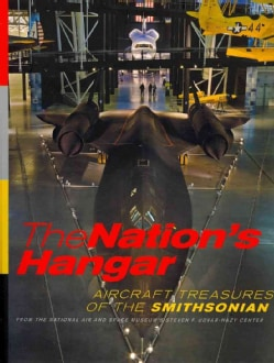 The Nation's Hangar: Aircraft Treasures of the Smithsonian (Paperback)