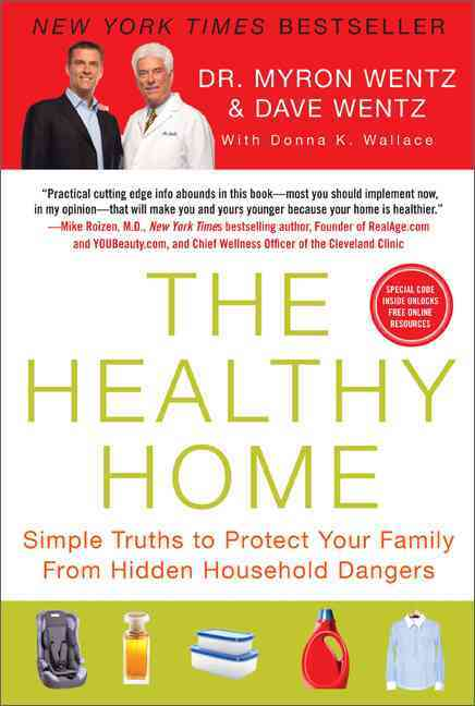 The Healthy Home: Simple Truths to Protect Your Family from Hidden Household Dangers (Paperback)