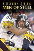 Pittsburgh Steelers: Men of Steel (Hardcover)