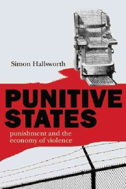 Punitive States: Punishment and the Economy of Violence (Hardcover)