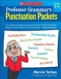 Professor Grammar's Punctuation Packets: Fun, Reproducible Learning Packets That Help Kids Master All the Rules o... (Paperback)