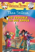 Big Trouble in the Big Apple: A Geronimo Stilton Adventure (Paperback)