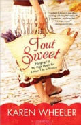 Tout Sweet: Hanging Up My High Heels for a New Life in France (Paperback)