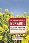 The World According to Monsanto: Pollution, Corruption, and the Control of the World's Food Supply (Paperback)