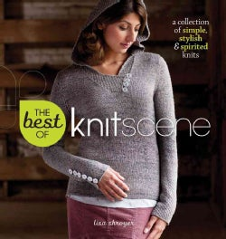 The Best of Knitscene: A Collection of Simple, Stylish, & Spirited Knits (Paperback)