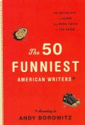 The 50 Funniest American Writers: An Anthology of Humor from Mark Twain to the Onion (Hardcover)