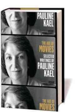 The Age of Movies: Selected Writings of Pauline Kael (Hardcover)