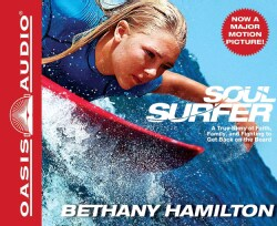 Soul Surfer: A True Story of Faith, Family, and Fighting to Get Back on the Board (CD-Audio)