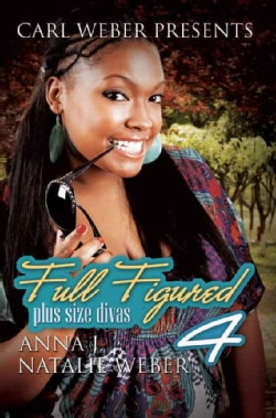 Full Figured 4: Carl Weber Presents (Paperback)