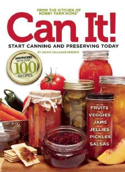 Can It!: Start Canning and Preserving Today (Paperback)