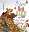 Sneeze, Big Bear, Sneeze! (Hardcover)