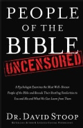 People of the Bible Uncensored: A Psychologist Examines the Most Well-known People of the Bible and Reveals Their... (Paperback)