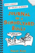 Journal of a Schoolyard Bully: Notes on Noogies, Wet Willies, and Wedgies (Hardcover)