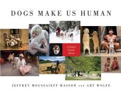 Dogs Make Us Human: A Global Family Album (Hardcover)