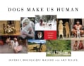 Dogs Make Us Human: A Global Family Album (Hardcover)