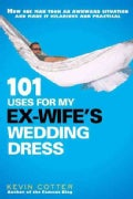 101 Uses for My Ex-Wife's Wedding Dress (Paperback)