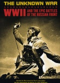 The Unknown War: World War II And The Epic Battles Of The Russian Front (DVD)