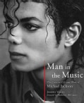 Man in the Music: The Creative Life and Work of Michael Jackson (Hardcover)