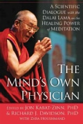 The Mind's Own Physician: A Scientific Dialogue With the Dalai Lama on the Healing Power of Meditation (Hardcover)
