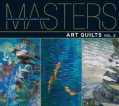 Masters: Art Quilts: Major Works by Leading Artists (Paperback)