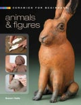 Ceramics for Beginners: Animals & Figures (Hardcover)