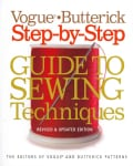 The Vogue / Butterick Step-by-Step Guide to Sewing Techniques: An Illustrated A-to-Z Sourcebook for Every Home Sewer (Paperback)