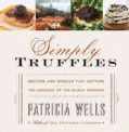 Simply Truffles: Recipes and Stories That Capture the Essence of the Black Diamond (Hardcover)