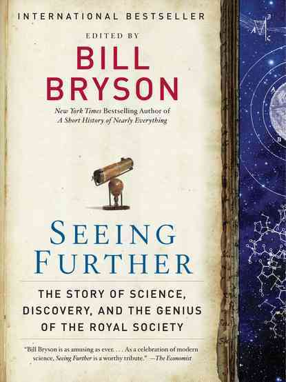 Seeing Further: The Story of Science, Discovery, and the Genius of the Royal Society (Paperback)