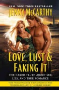 Love, Lust & Faking It: The Naked Truth About Sex, Lies, and True Romance (Paperback)