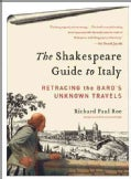 The Shakespeare Guide to Italy: Retracing the Bard's Unknown Travels (Paperback)