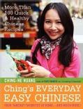 Ching's Everyday Easy Chinese: More Than 100 Quick & Healthy Chinese Recipes (Hardcover)
