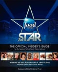 Food Network Star: The Official Insider's Guide to America's Hottest Food Show (Paperback)