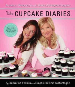 The Cupcake Diaries: Recipes and Memories from the Sisters of Georgetown Cupcake (Hardcover)