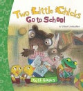 Two Little Chicks Go to School (Hardcover)
