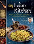 My Indian Kitchen: Preparing Delicious Indian Meals without Fear or Fuss (Hardcover)