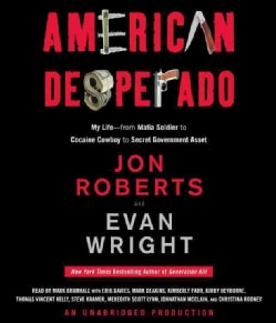 American Desperado: My Life--From Mafia Soldier to Cocaine Cowboy to Secret Government Asset (CD-Audio)